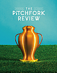 The Pitchfork Review Issue #1