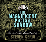 The Magnificent Pigtail Shadow Soundtrack
