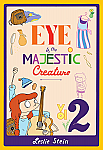 Eye of The Majestic Creature Volume 2