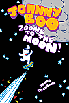 Johnny Boo (Book 6): Zooms to the Moon!