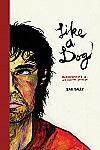 Like A Dog: Recidivist # 1, 2, and Assorted Garbage