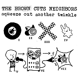 Brown Cuts Neighbors – Squeeze Out Another Twinkle EP