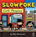 Slowpoke: Caf� Pompous