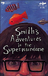 Smith's Adventures in the Supermundane