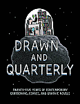 Drawn and Quarterly 25 Years of Contemporary Cartooning, Comics & Graphic Novels