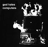"God Hates Computers 7"""
