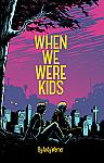When We Were Kids