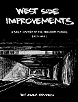 West Side Improvements A Brief History of the Freedom Tunnel (1937-1995)