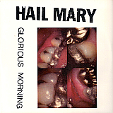 Hail Mary - Glorious Morning 7""
