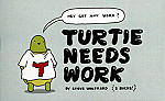 Turtle Needs Work