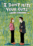 I Don't Hate Your Guts