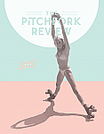 The Pitchfork Review Issue #6