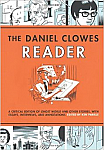 The Daniel Clowes Reader: A Critical Edition of Ghost World and Other Stories, with Essays, Interviews, and Annotations