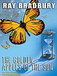 The Golden Apples of the Sun: And Other Stories