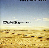 Scott Smallwood - Desert Winds CD