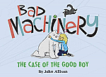 Bad Machinery Volume 2: The Case of the Good Boy