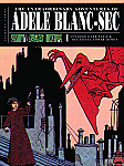 The Extraordinary Adventures of Adele Blanc-Sec (Vol 1): Pterror over Paris and The Eiffel Tower Demon